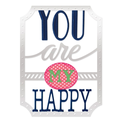 SZ-Sizzix-Thinlits-Phrase-YOU-ARE-MY-HAPPY-extra-big-15504-104